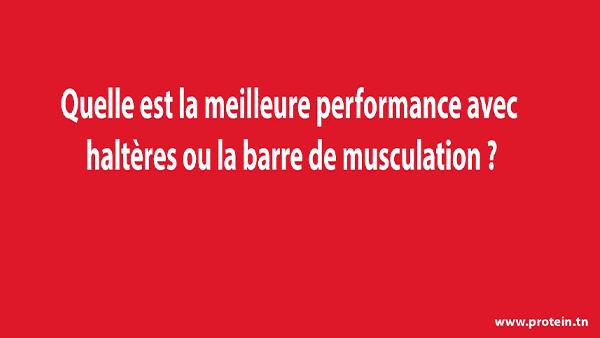 pio - protéine Tunisie - Quelle est la meilleure performance avec haltères ou la barre de musculation ?